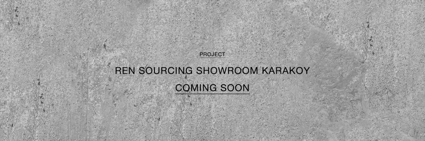 REN SOURCING SHOWROOM KARAKOY